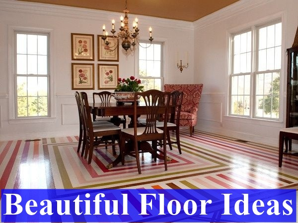 Beautiful Floor Ideas For Your House
