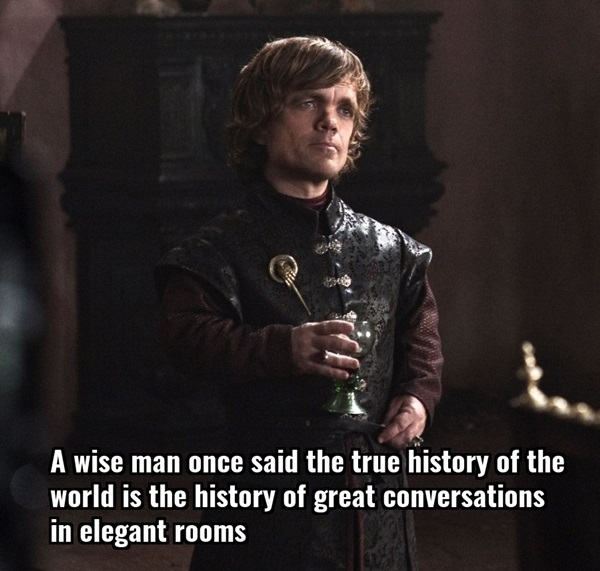 Tyrion Lannister Quotes That Are Actually Useful In Real Life (3)